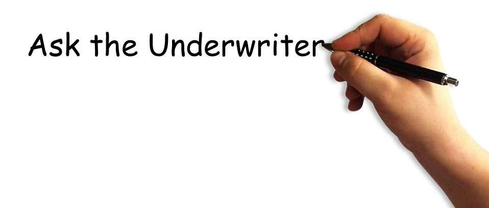 Ask the Underwriter